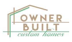 Owner Built Custom Homes